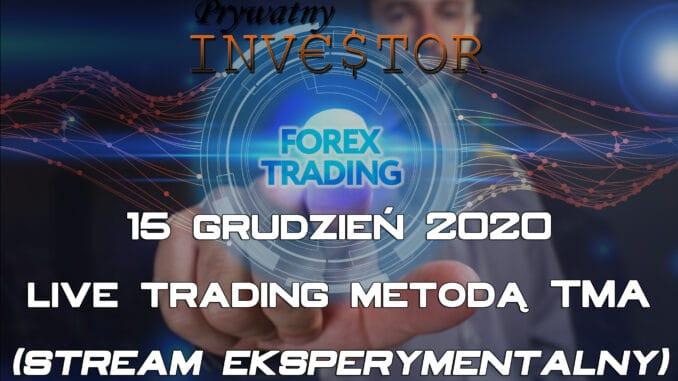 TMA live trading 15 grudzień 2020